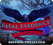 Fatal Evidence: La Disparue Édition Collector